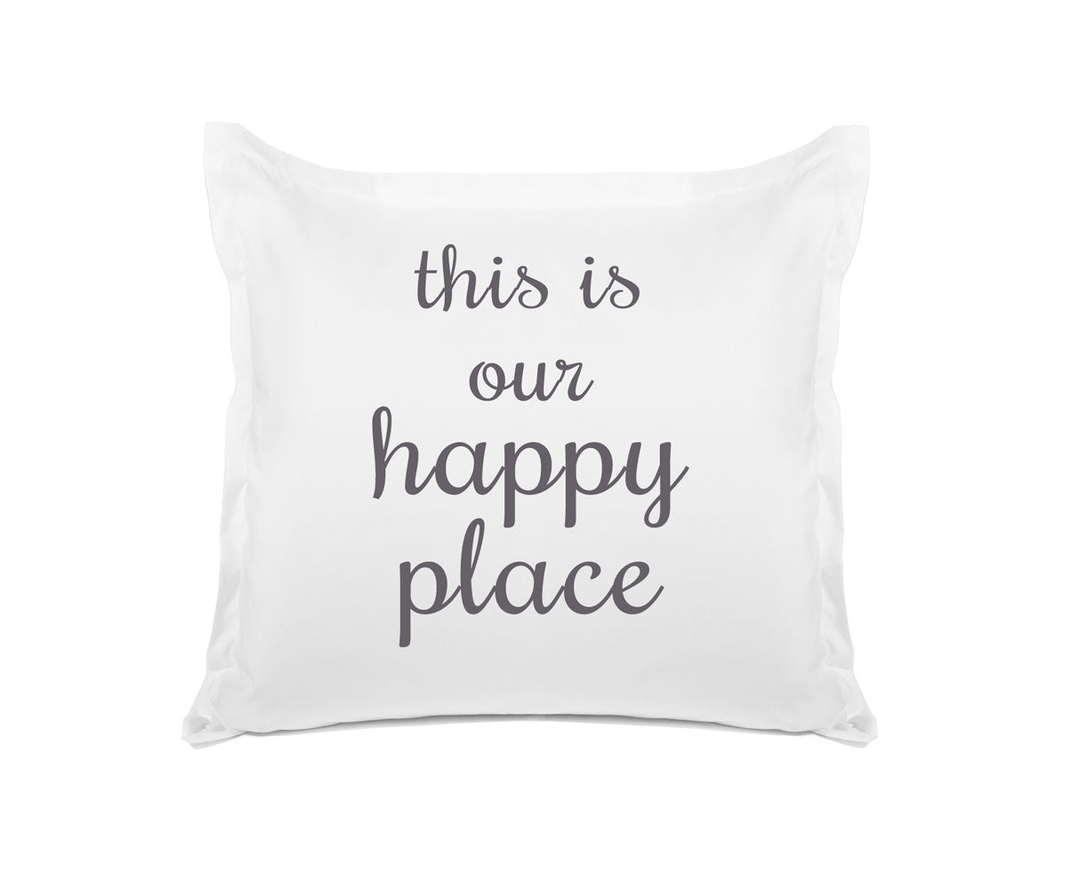 This Is Our Happy Place - Inspirational Quotes Pillowcase Collection-Di Lewis