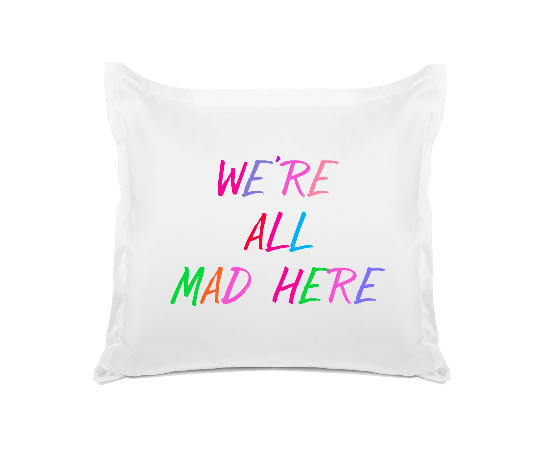WE'RE ALL MAD HERE quote pillow Di Lewis bedroom decor