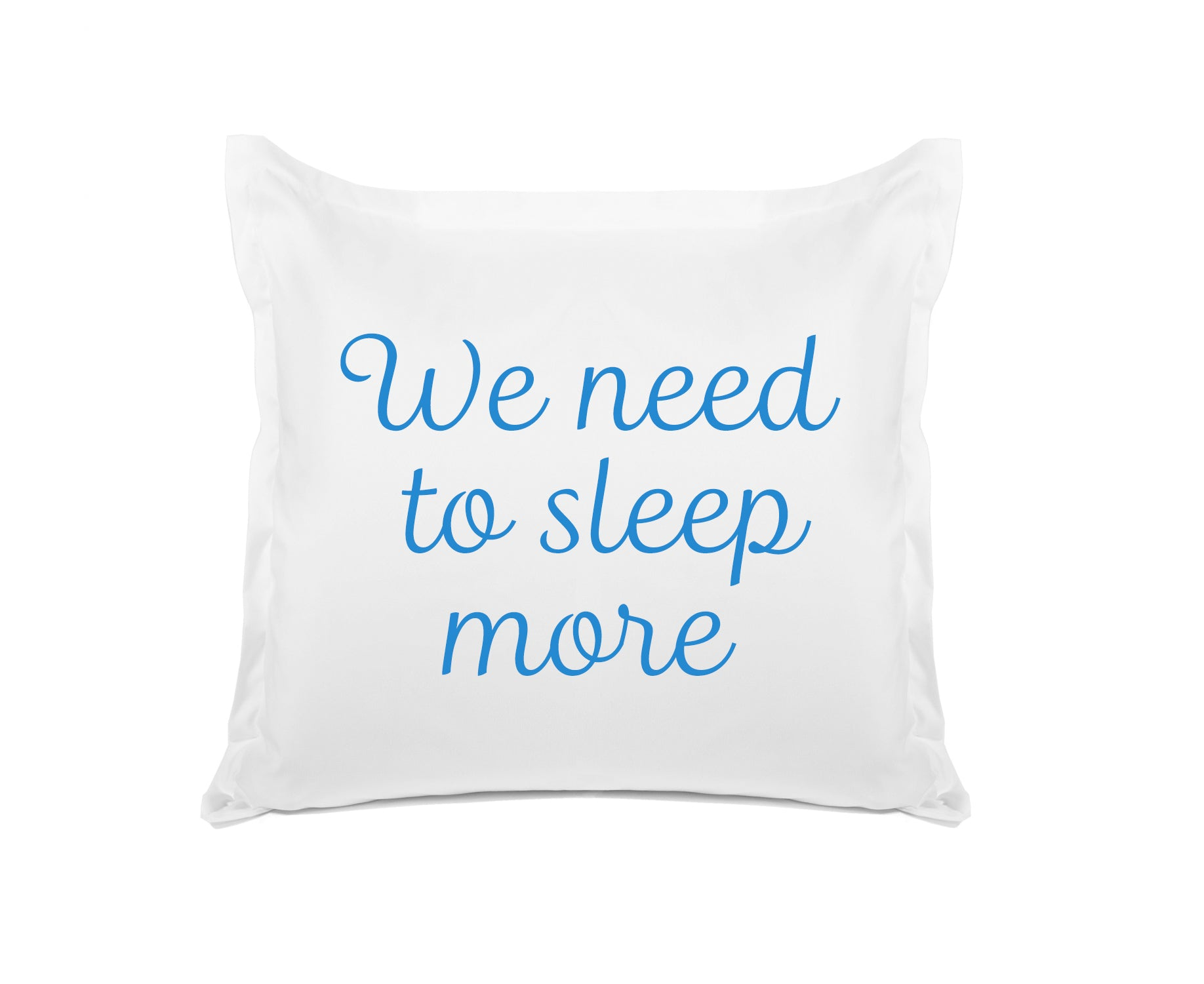 We need to sleep more quote pillow Di Lewis bedroom decor