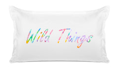 Wild Things - Inspirational Quotes Pillowcase Collection-Di Lewis