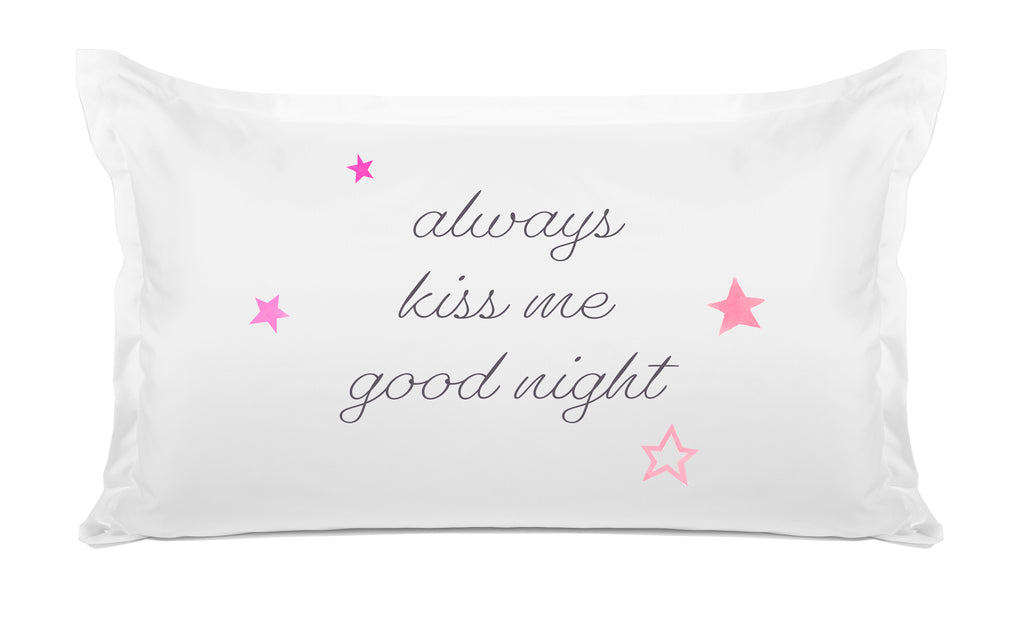 Always Kiss Me Goodnight - Inspirational Quotes Pillowcase Collection-Di Lewis