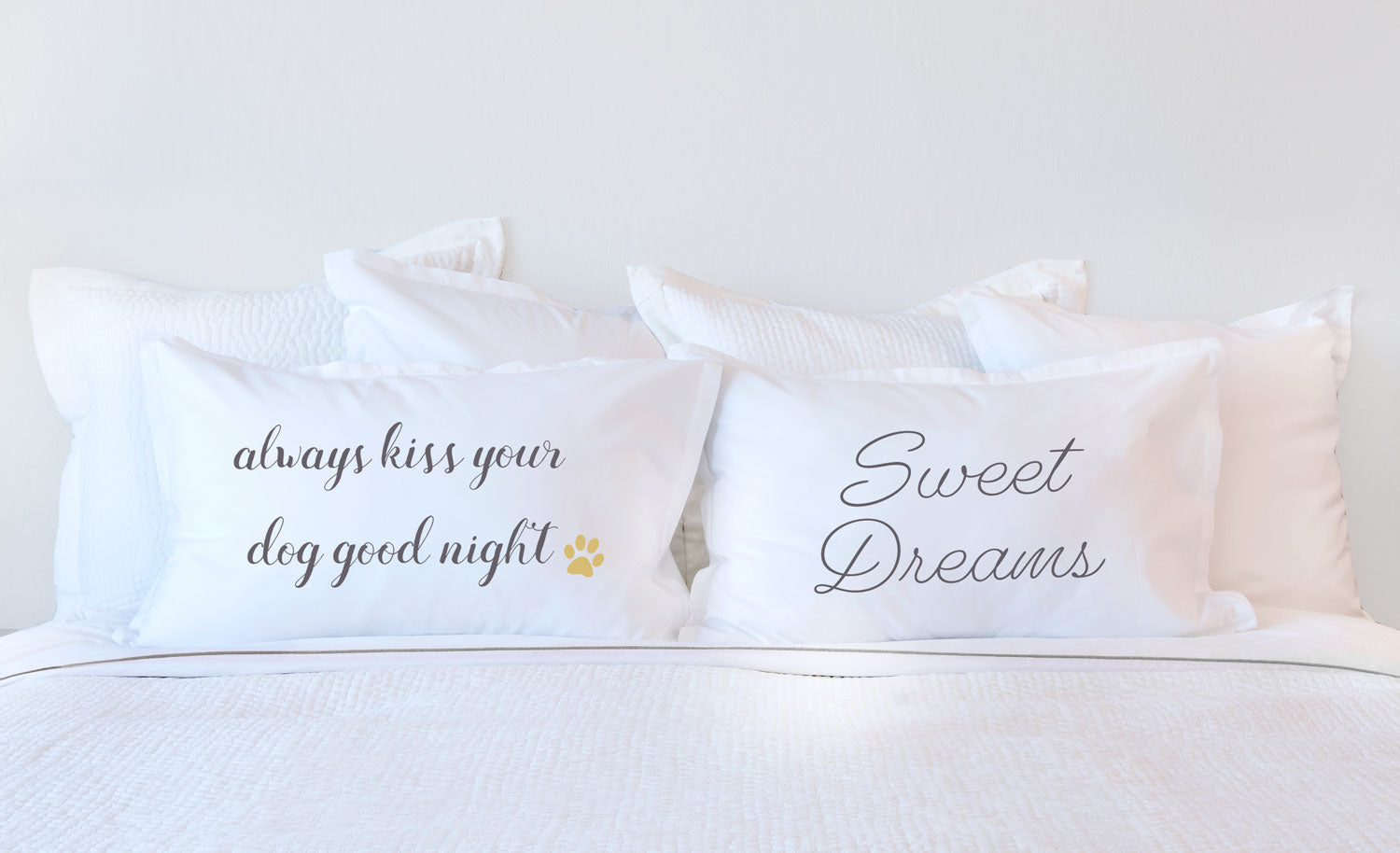 Always Kiss Your Dog Goodnight - Inspirational Quotes Pillowcase Collection-Di Lewis