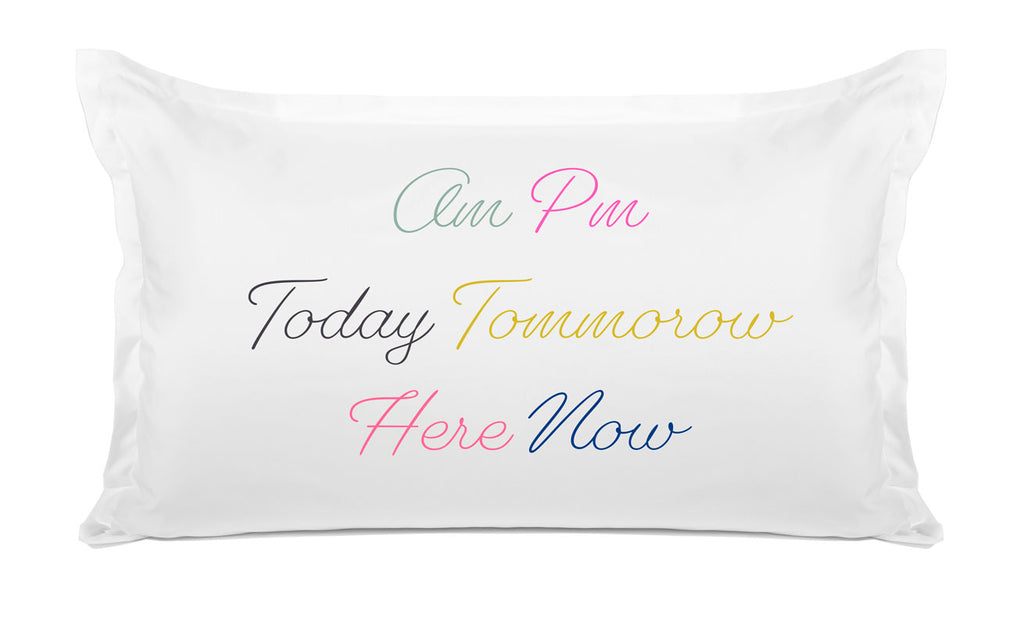 AM PM - Inspirational Quotes Pillowcase Collection-Di Lewis
