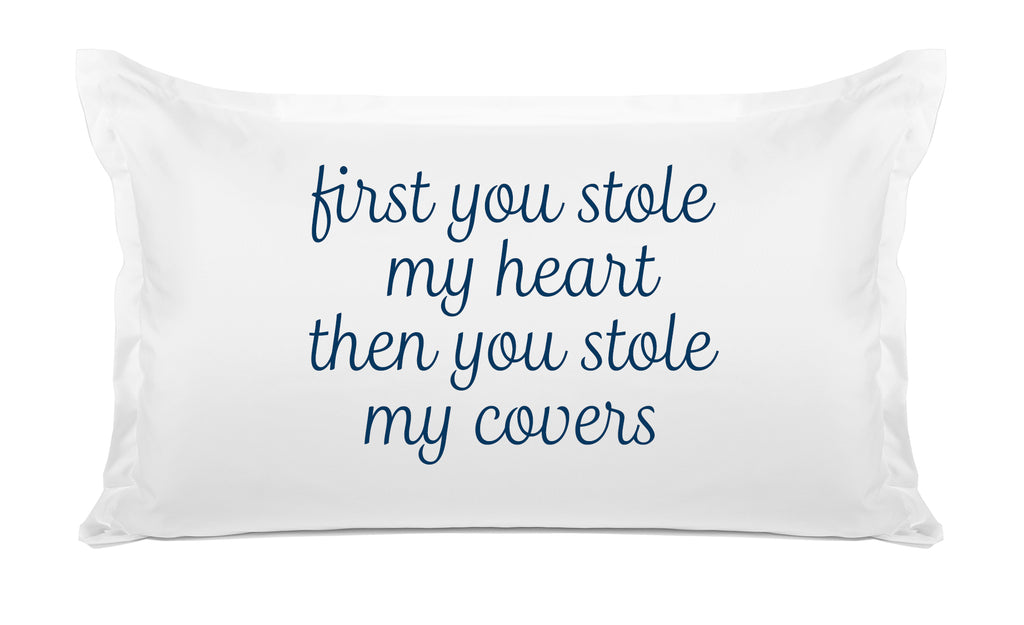 First You Stole My Heart Then You Stole My Covers quote pillow cases Di Lewis bedroom decor