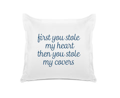 First You Stole My Heart Then You Stole My Covers quote pillows Di Lewis bedroom decor