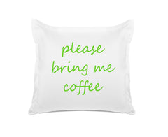 Please bring me coffee quote pillow Di Lewis bedroom decor