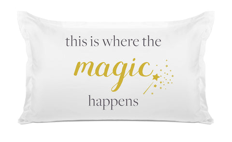 This Is Where The Magic Happens - Expressions Pillowcase Collection