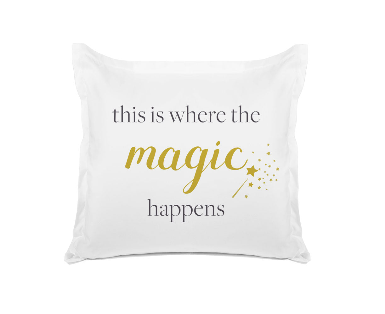 This Is Where The Magic Happens - Inspirational Quotes Pillowcase Collection-Di Lewis
