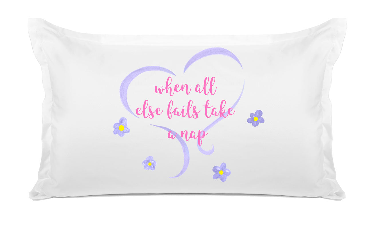 When All Else Fails Take A Nap - Inspirational Quotes Pillowcase Collection-Di Lewis