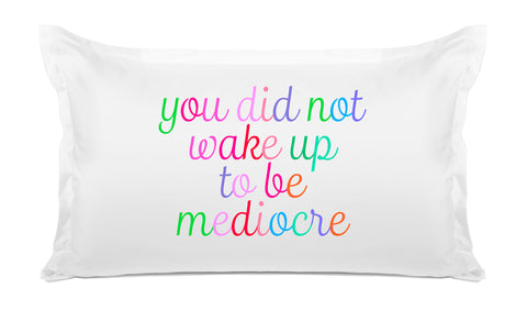 You did not wake up to be mediocre quote pillow case Di Lewis bedroom decor