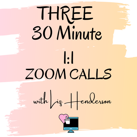 THREE 30 Minute Zoom Calls With Liz Henderson