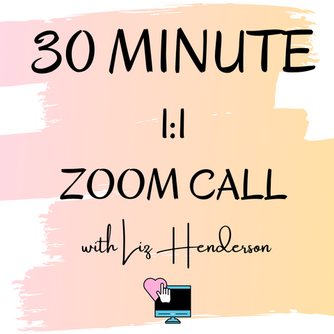 30 Minute Zoom Coaching With Liz Henderson