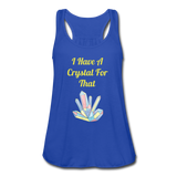 I Have A Crystal For That tank top - royal blue