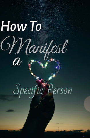 Manifesting A Specific Person