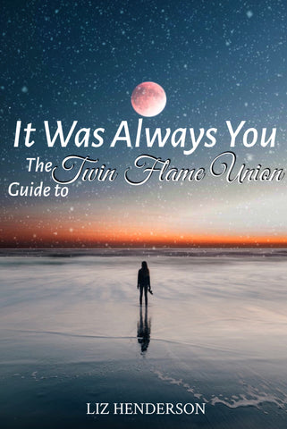 It Was Always You; The Guide To Twin Flame Union