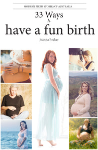 33 Ways To Have A Fun Birth - the essential guide to pregnancy and beyond is now here!