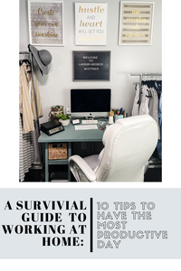 A survival guide to Working from Home- 10 (TEN) Tips to the most productive day. How to work from home- How to be efficient at working from home