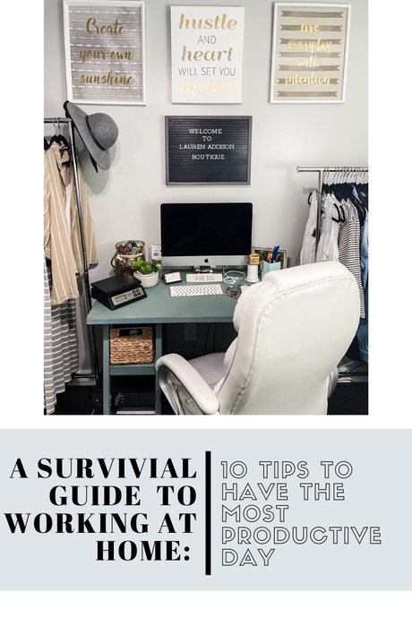 A Work From Home Survival Guide: 10 Tips to Have the Most Productive Day