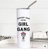 Girl Gang Tall Travel Cup