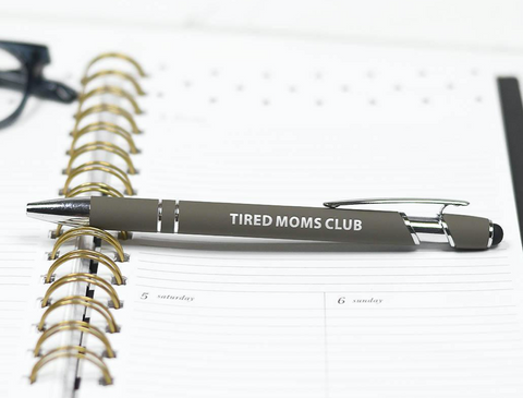 Tired Mom's Club Pen