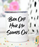 Bra Off Hair Up Sweats On Mug