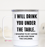 Drink You Under The Table Mug