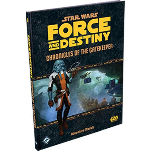 Star Wars: Force and Destiny Chronicles of the Gatekeeper