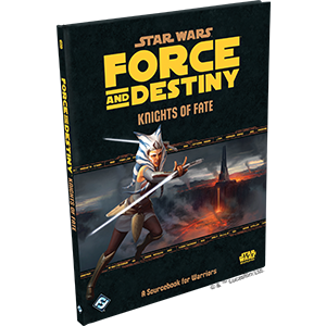 Star Wars: Force and Destiny Knights of Fate