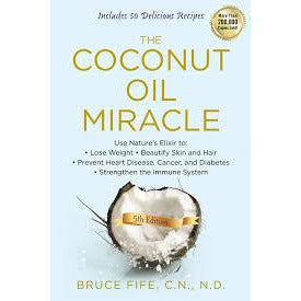 The Coconut Miracle by Bruce Fife, C.N., N.D.