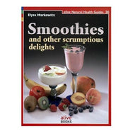 Smoothies And Other Scrumptious Delights by Elysa Markowitz