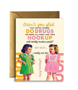 Offensive + Delightful - DRUGS and HOOKUP Birthday  Card