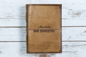 "Soothi | Containers Of Creativity - ""She Persisted"" Handmade Leather Journal"