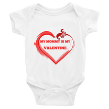 My Mommy Is My Valentine Infant Bodysuit