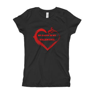 My Daddy is my Valentine Girl's T-Shirt