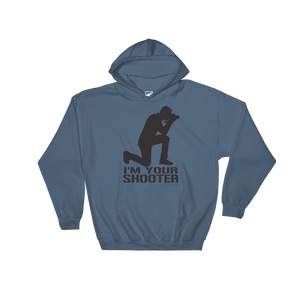 I'm Your Shooter Hooded Sweatshirt