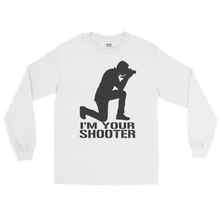 I'm Your Shooter Long Sleeve T-Shirt