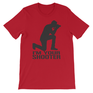 I'm Your Shooter Short-Sleeve Unisex T-Shirt
