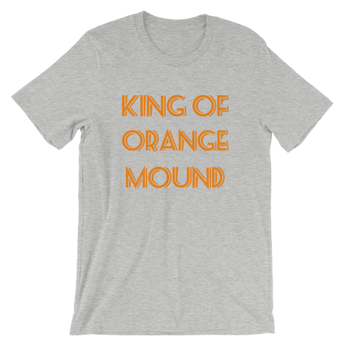 King of Orange Mound Short-Sleeve Unisex T-Shirt