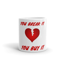You Break It, You Buy It Mug
