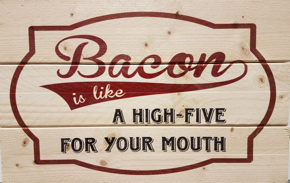 Bacon is like a high five for your mouth