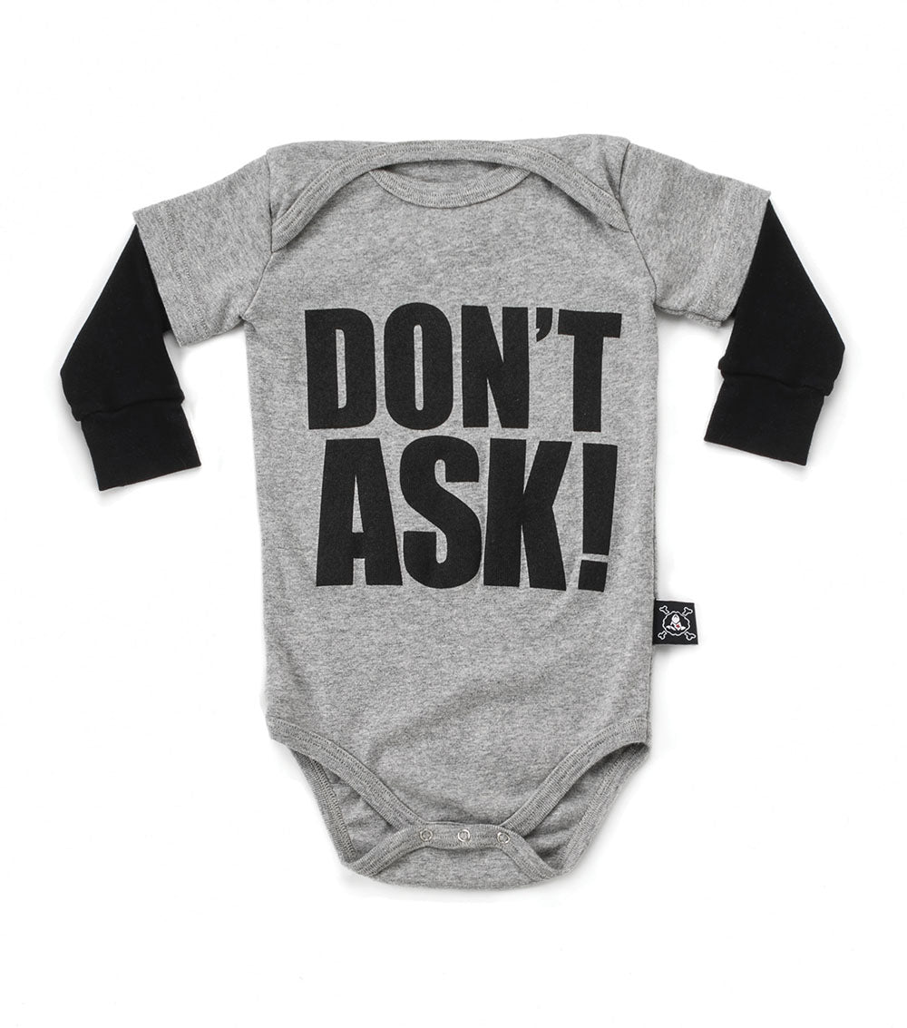 "NUNUNU Baby ""Dont Ask"" Onesie"