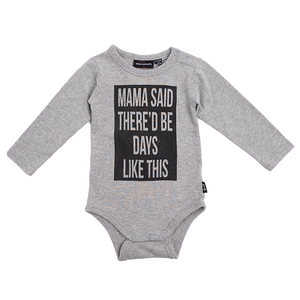 "ROCK YOUR BABY ""Mama Said There'd Be Days Like This"" Onesie"