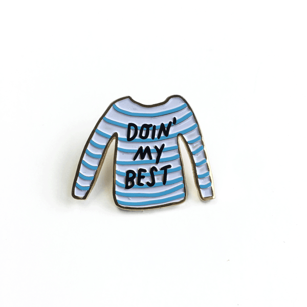 doin' my best enamel pin by tigerpocket press