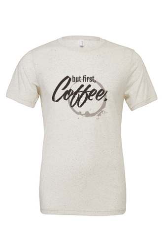 but first, Coffee. - Unisex Tee