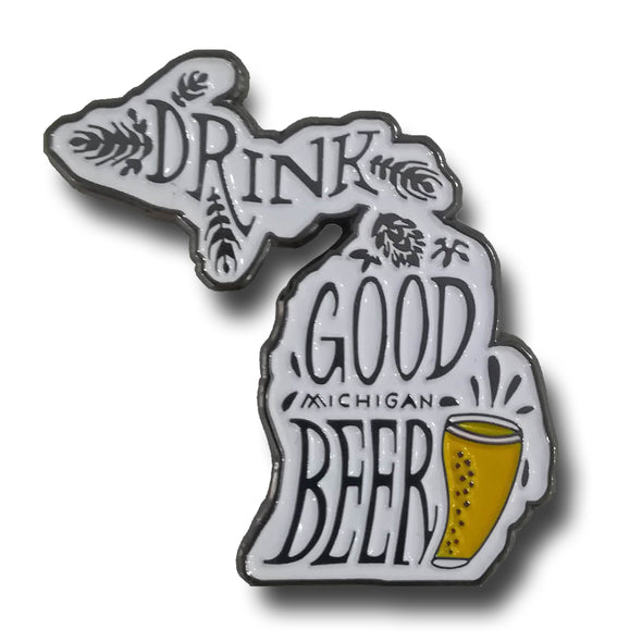 Drink Good Michigan Beer Enamel Pin