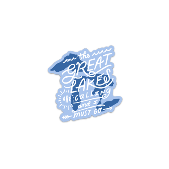 The Great Lakes are Calling & I Must Go Sticker