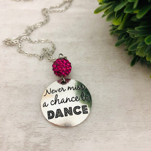 Never Miss a Chance to Dance Necklace