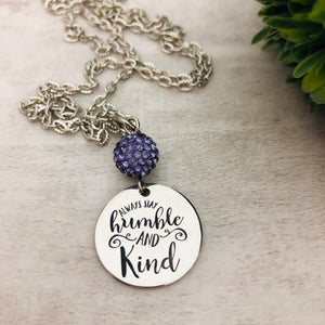 Always Stay Humble & Kind Necklace