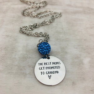 Best Moms Get Promoted to Grandma Necklace