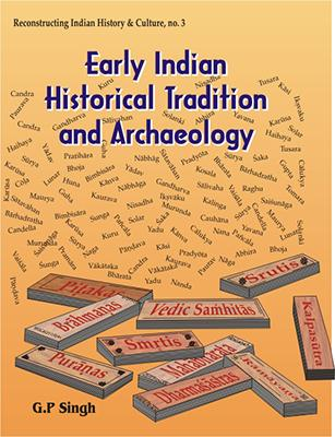 Early Indian Historical Tradition and Archaeology — Puranic Kingdoms and Dynasties with Genealogies, Relative Chronology and Date of Mahabharata War